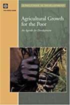 Agricultural growth for the poor : an agenda…