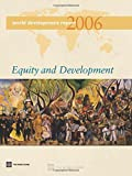 World Bank: World Development Report 2006: Equity And Development