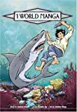 Roman, Annette: 1 World Manga: Global Warming -- The Lagoon of the Vanishing Fish