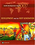 World Bank: World Development Report 2007: Development And the Next Generation
