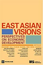 East Asian Visions: Perspectives on Economic…