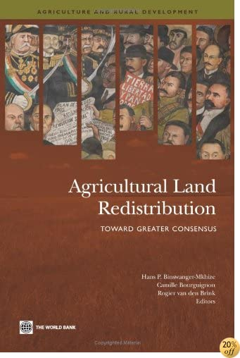 Agricultural Land Redistribution: Toward Greater Consensus (Agriculture and Rural Development Series)