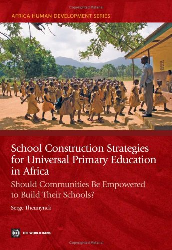 school-construction-strategies-for-universal-primary-education-in-africa-should-communities-be-empowered-to-build-their-schools-africa-human-development-series