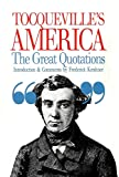 Tocqueville, Alexis De: Tocqueville's America: Great Quotations