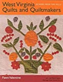 Valentine, Fawn: West Virginia Quilts and Quiltmakers: Echoes from the Hills