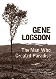 Logsdon, Gene: The Man Who Created Paradise: A Fable (Ohio Bicentennial)