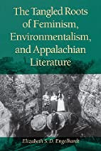 Tangled Roots Of Feminism,: Environmentalism…