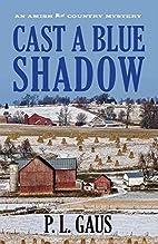 Cast a Blue Shadow (Ohio Amish Mystery…