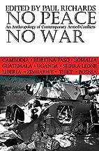 No peace, no war : an anthropology of…