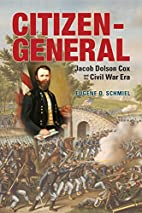 Citizen general : Jacob Dolson Cox and the…