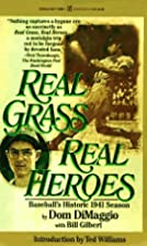 Real Grass, Real Heroes: Baseball's Historic…