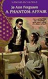 Ferguson, Jo Ann: A Phantom Affair (Zebra Regency Romance)