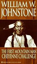 Cheyenne Challenge by William W. Johnstone