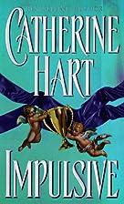 Impulsive by Catherine Hart