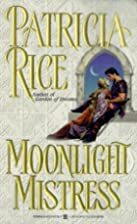 Moonlight Mistress by Patricia Rice