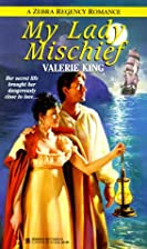 My Lady Mischief by Valerie King