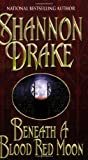 Drake, Shannon: Beneath a Blood Red Moon