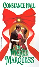My Wicked Marquess by Constance Hall