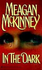 In The Dark by Meagan McKinney