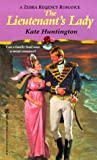 Kate Huntington: The Lieutenant's Lady (Zebra Regency Romance)