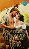 Ferguson, Jo Ann: Her Only Hero (Zebra Splendor Historical Romances)