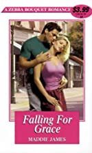 Falling for Grace by Maddie James