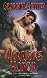 Gentry, Georgina: Warrior's Honor (Zebra Historical Romance)