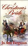 Jo Ann Ferguson: A Christmas Bride (Zebra Regency Romance)