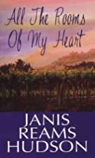 All The Rooms Of My Heart by Janis Reams…