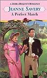 Savery, Jeanne: A Perfect Match (Zebra Regency Romance)