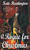 Huntington, Kate: A Rogue For Christmas (Zebra Regency Romance)