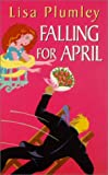 Plumley, Lisa: Falling for April (Zebra Contemporary Romance)