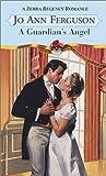 Ferguson, Jo Ann: A Guardian's Angel (Zebra Regency Romance)