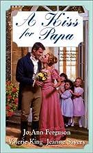 A Kiss For Papa (Zebra Regency Romance) by…