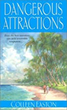 Dangerous Attractions by Gwyneth Atlee