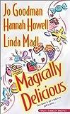 Goodman, Jo: Magically Delicious (Zebra Historical Romance)