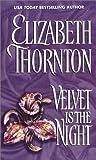 Thornton, Elizabeth: Velvet is the Night