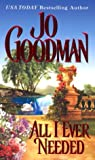 Goodman, Jo: All I Ever Needed