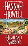 Howell, Hannah: Highland Warrior