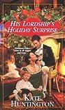 Huntington, Kate: His Lordship's Holiday Surprise (Zebra Regency Romance)