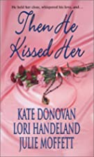 Then He Kissed Her by Kate Donovan