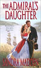 The Admiral's Daughter by Sandra Madden