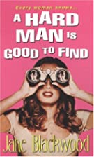 A Hard Man Is Good To Find by Jane Blackwood
