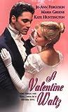 Ferguson, Jo Ann: A Valentine Waltz (Zebra Regency Romance)