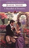 Savery, Jeanne: A Handful Of Promises (Zebra Regency Romance)
