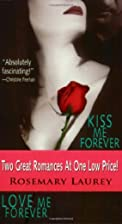 Kiss Me Forever AND Love Me Forever by…