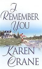 I Remember You by Karen Crane