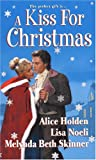 Holden, Alice: A Kiss For Christmas