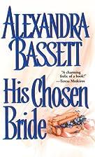 His Chosen Bride by Alexandra Bassett