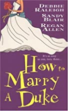 How To Marry A Duke by Sandy Blair